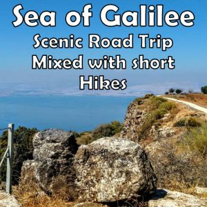 A scenic road trip around the sea of Galilee mixed with short hikes